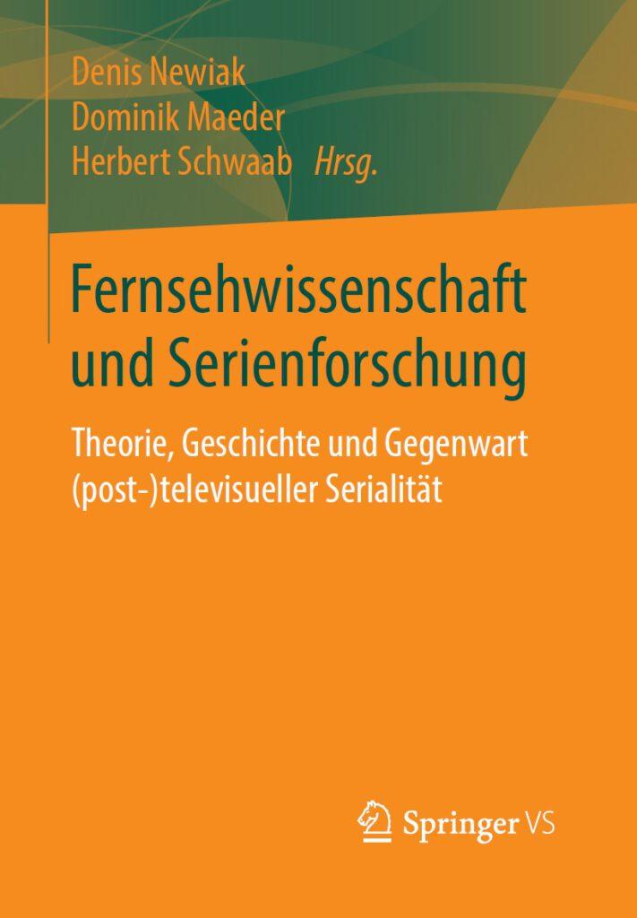 Newiak/Maeder/Schwaab (Hg.): Fernsehwissenschaft und Serienforschung. Theorie, Geschichte und Gegenwart (post-)televisueller Serialität