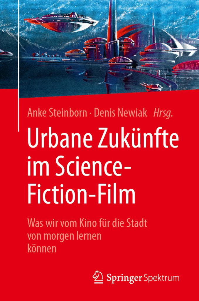 Steinborn/Newiak (Hg.): Urbane Zukünfte im Science-Fiction-Film